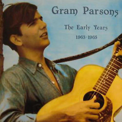 Alliance Gram Parsons - The Early Years 1963 - 1965