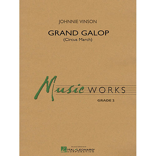 Hal Leonard Grand Galop (Circus March) - Music Works Series Grade 2