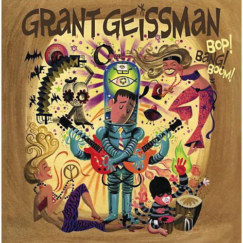 Alliance Grant Geissman - BOP! BANG! BOOM!