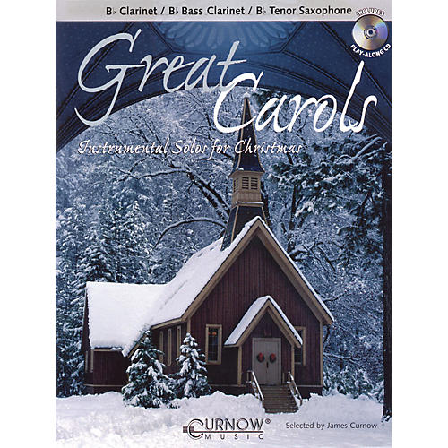Curnow Music Great Carols (Bb Clarinet/Bb Bass Clarinet/Bb Tenor Saxophone - Grade 3-4) Concert Band Level 3-4