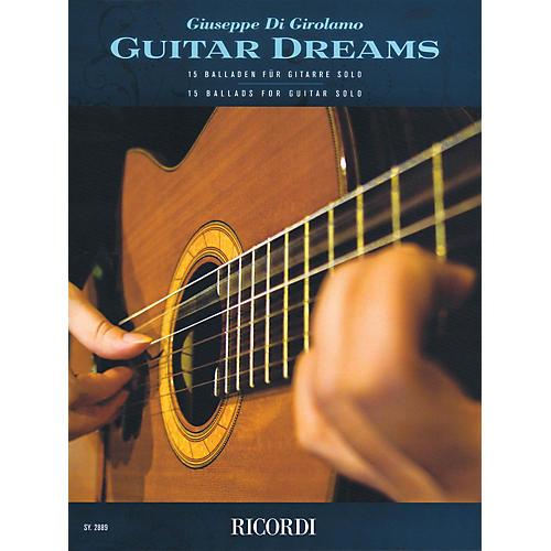 Ricordi Guitar Dreams (15 Ballads for Guitar Solo) Ricordi Germany Series Composed by Giuseppe Di Girolamo