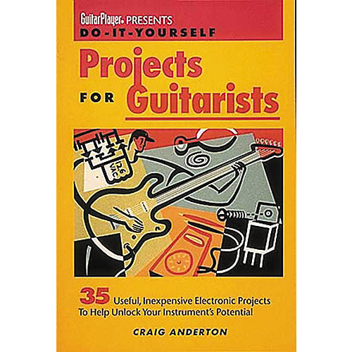 Hal Leonard Guitar Player Presents Do-It-Yourself Projects for Guitarists