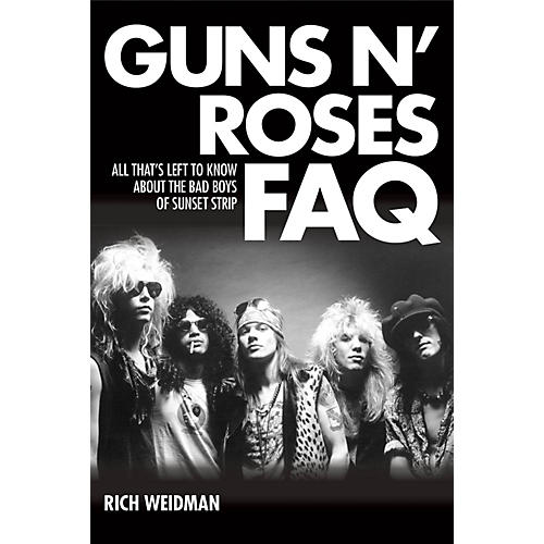 Backbeat Books Guns N' Roses FAQ FAQ Series Softcover Written by Rich Weidman