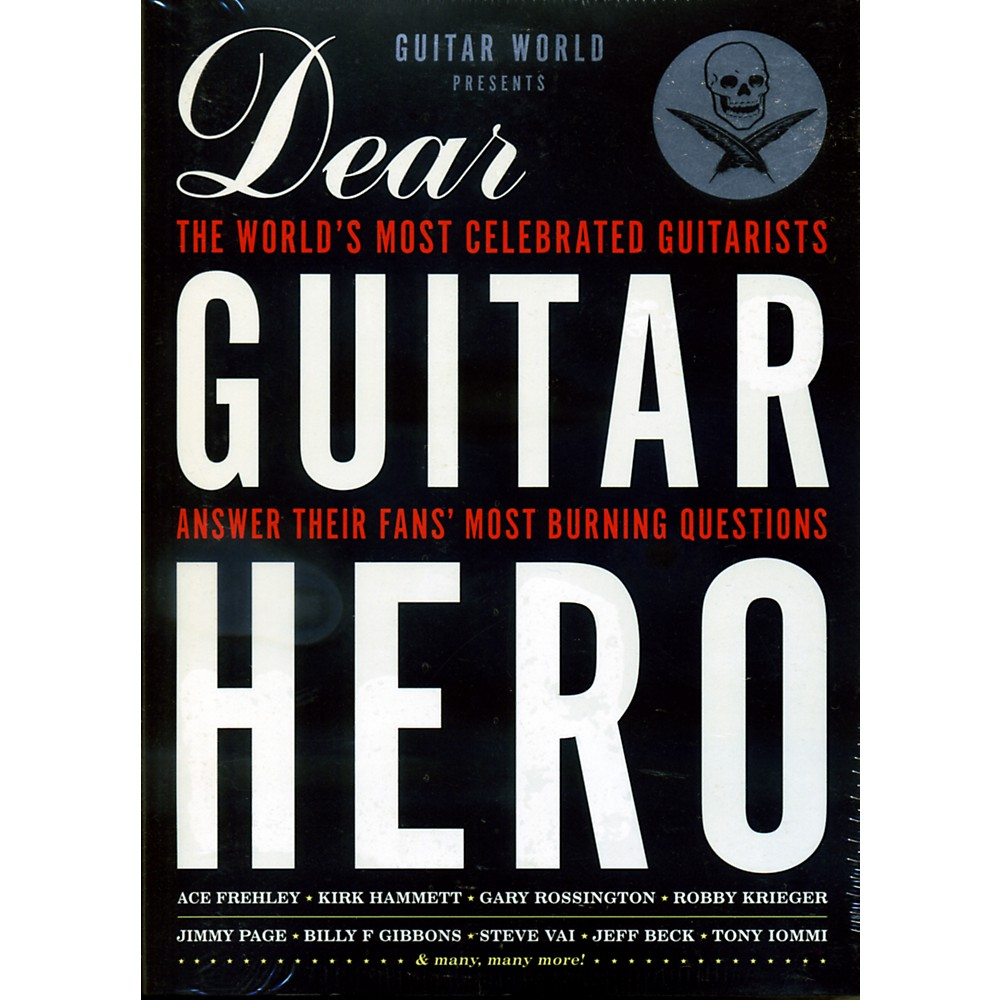 Hal Leonard Guitar World Presents Dear Guitar Hero The Worlds Most Celebrated Guitarists Answr Burning Questions 1341326581498