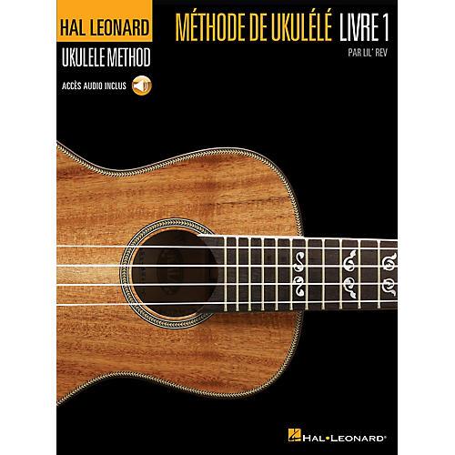 Hal Leonard Hal Leonard Ukulele Method, Book 1 - French Edition Ukulele Series Softcover with CD Written by Lil' Rev