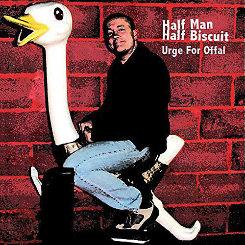 Alliance Half Man Half Biscuit - Urge for Offal