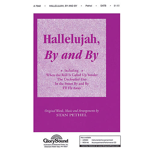 Shawnee Press Hallelujah, By and By SATB arranged by Stan Pethel
