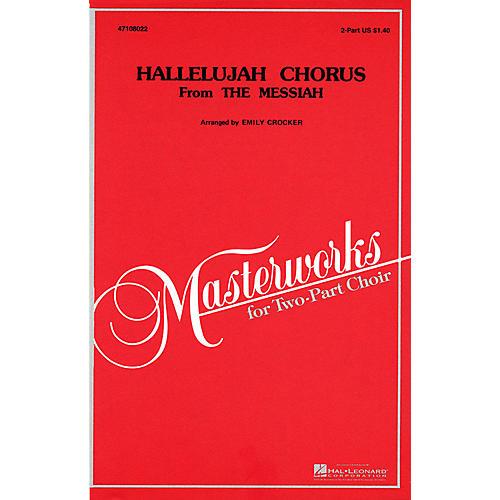Hal Leonard Hallelujah Chorus (from Messiah) 2-Part arranged by Emily Crocker