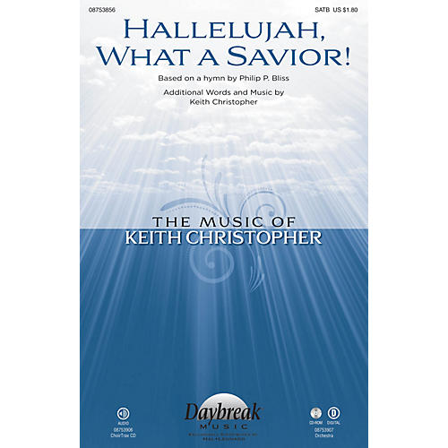Daybreak Music Hallelujah, What a Savior! SATB composed by Keith Christopher