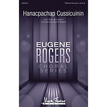 Mark Foster Hanacpachap Cussicuinin (Eugene Rogers Choral Series) CHORAL arranged by Eugene Rogers