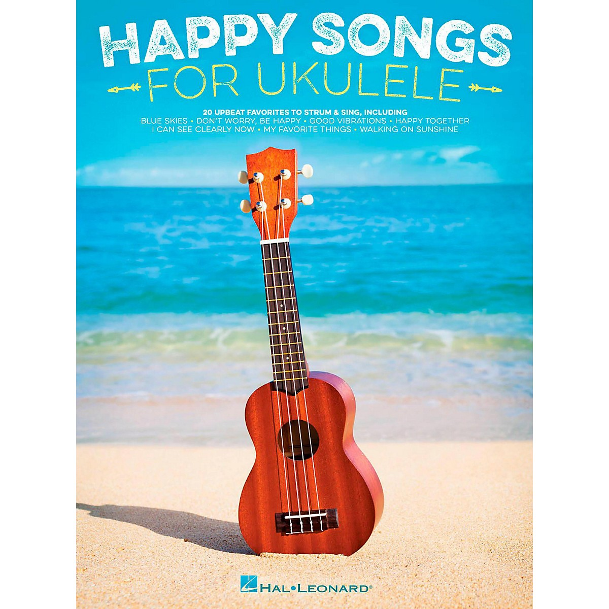 Hal Leonard Happy Songs for Ukulele - 20 Upbeat Favorites to Strum & Sing