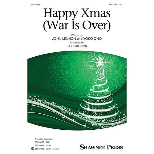 Shawnee Press Happy Xmas (War Is Over) SAB by John Lennon arranged by Jill Gallina