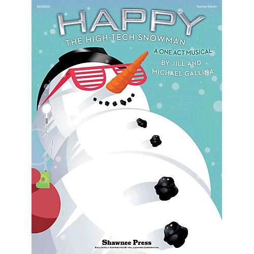 Shawnee Press Happy, the High-Tech Snowman (A One-Act Musical) Listening CD Composed by Jill Gallina