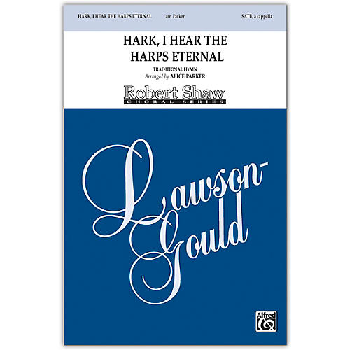 Alfred Hark, I Hear the Harps Eternal SATB, a cappella Choral Octavo