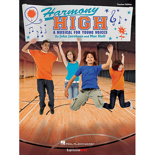 Hal Leonard Harmony High (A Musical for Young Voices) TEACHER ED Composed by John Jacobson