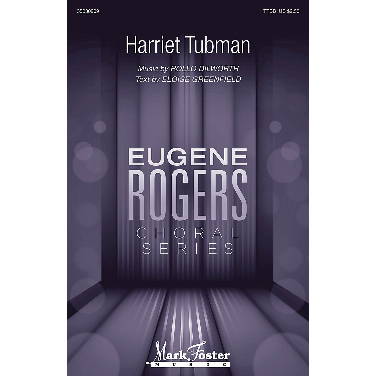 Mark Foster Harriet Tubman (Eugene Rogers Choral Series) TTBB composed by Rollo Dilworth