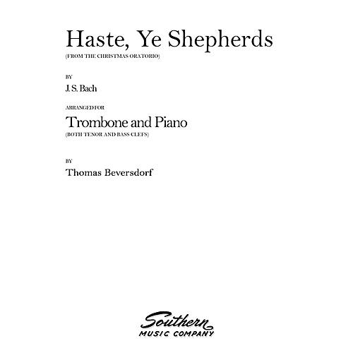 Southern Haste, Ye Shepherds (Trombone) Southern Music Series Arranged by Thomas Beversdorf