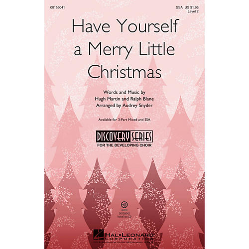 Hal Leonard Have Yourself a Merry Little Christmas (Discovery Level 2) SSA arranged by Audrey Snyder