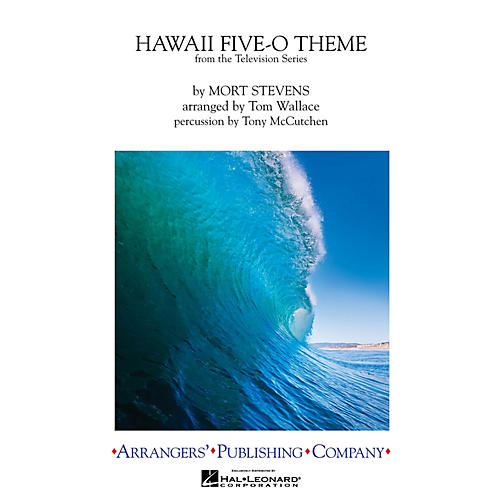 Arrangers Hawaii Five-O Theme Marching Band Arranged by Tom Wallace