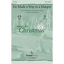PraiseSong He Made a Way in a Manger CHOIRTRAX CD Arranged by Camp Kirkland