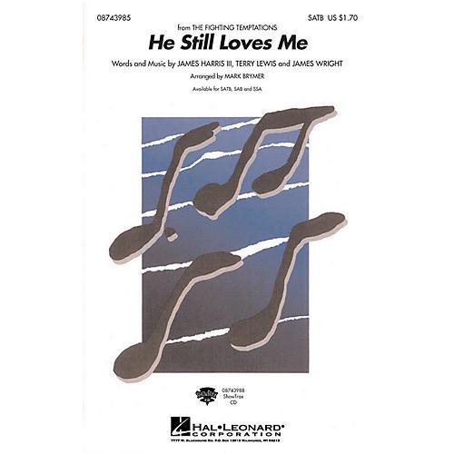 Hal Leonard He Still Loves Me SATB arranged by Mark Brymer
