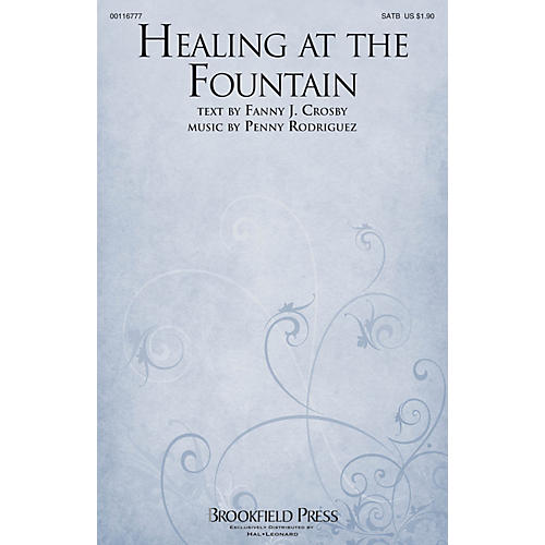 Brookfield Healing at the Fountain SATB composed by Penny Rodriguez