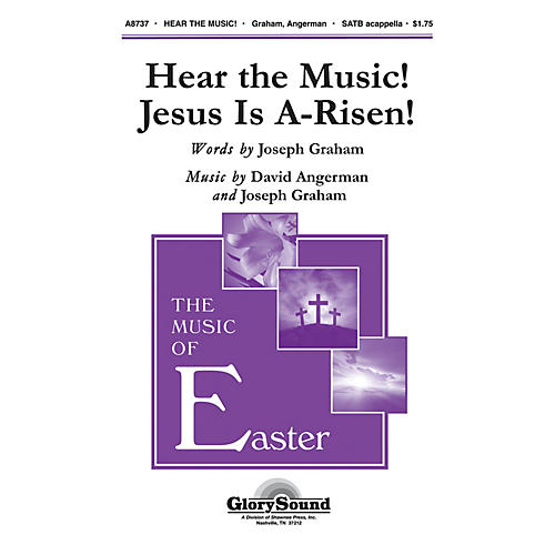 Shawnee Press Hear the Music! Jesus Is A-Risen! SATB composed by Joseph Graham