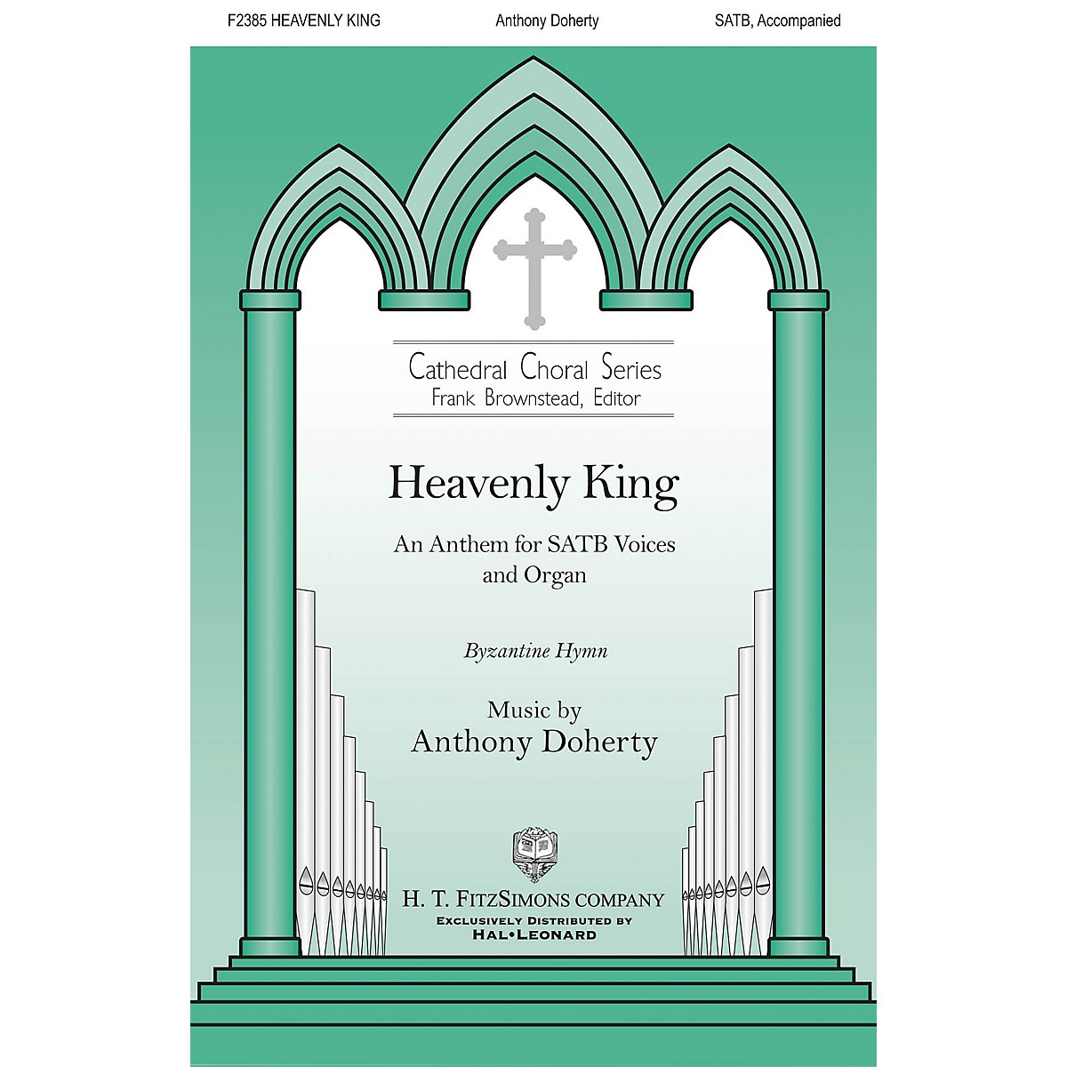 H.T. FitzSimons Company Heavenly King SATB composed by Anthony Doherty