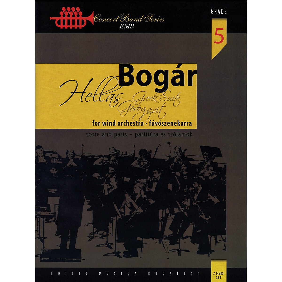 Editio Musica Budapest Hellas (Greek Suite for Wind Orchestra) Concert Band Composed by István Bogár