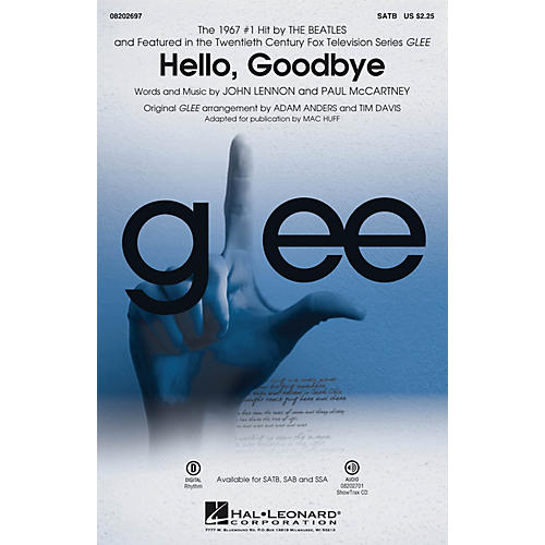 Hal Leonard Hello, Goodbye (featured in Glee) SATB by Glee Cast arranged by Adam Anders
