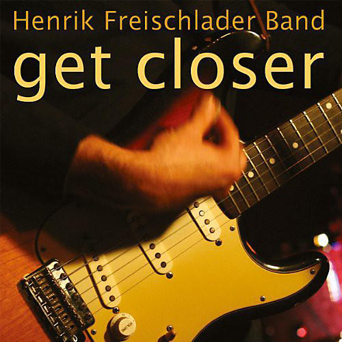 Alliance Henrik Freischlader - Get Closer