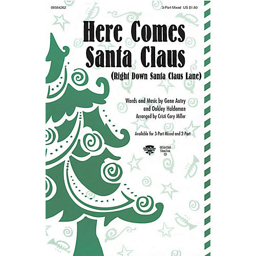 Hal Leonard Here Comes Santa Claus (Right Down Santa Claus Lane) 3-Part Mixed arranged by Cristi Cary Miller