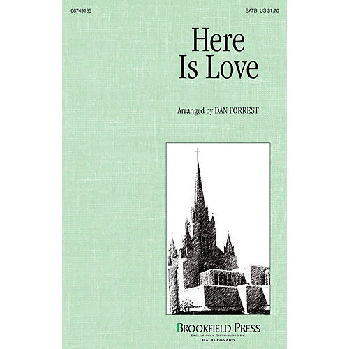Brookfield Here Is Love SATB arranged by Dan Forrest