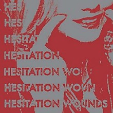 Hesitation Wounds - Self Titled