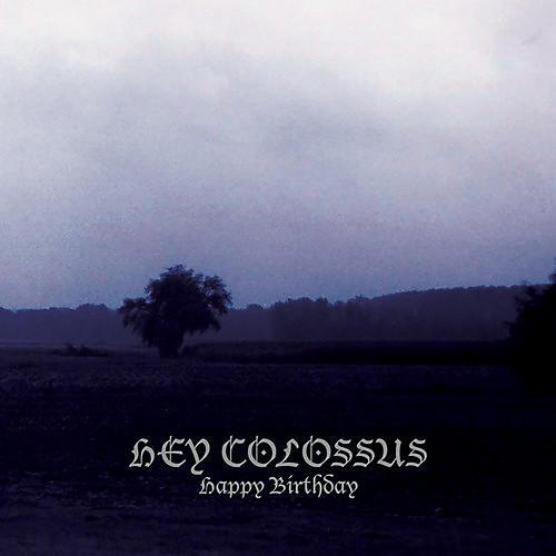 Alliance Hey Colossus - Happy Birthday