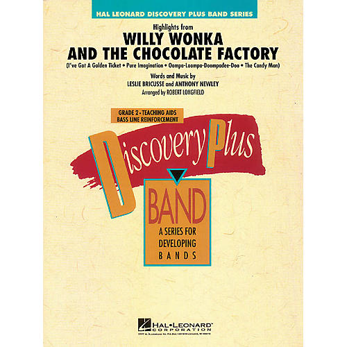 Hal Leonard Highlights from Willy Wonka & The Chocolate Factory - Discovery Plus Band Level 2 by Robert Longfield