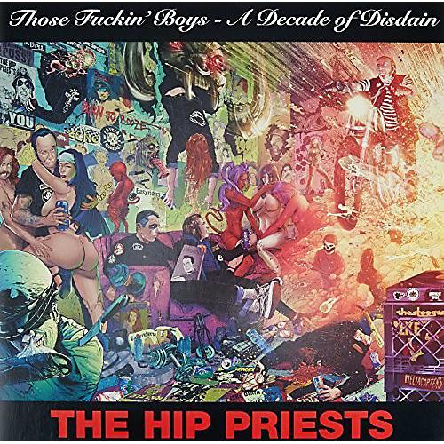 Alliance Hip Priests - Those Fuckin' Boys - A Decade Of Disdain