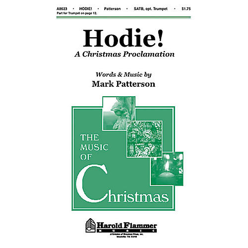 Shawnee Press Hodie! - A Christmas Proclamation SATB composed by Mark Patterson