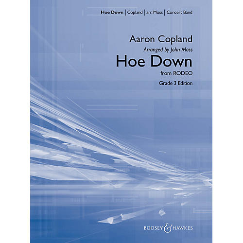 Boosey and Hawkes Hoe Down (from Rodeo) Concert Band Level 3 Composed by Aaron Copland Arranged by John Moss