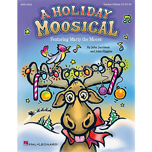 Hal Leonard Holiday Moosical, A (Featuring Marty the Moose) PREV CD Composed by John Higgins