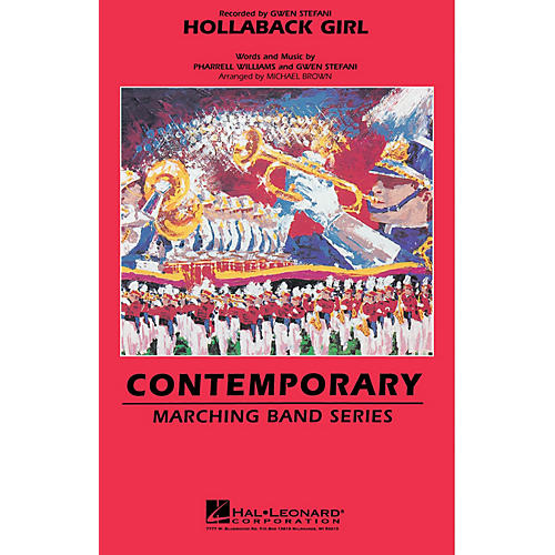 Hal Leonard Hollaback Girl Marching Band Level 3-4 by Gwen Stefani Arranged by Michael Brown