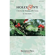 Brookfield Holly and Ivy (A Service for Hanging of the Green) CHAMBER ORCHESTRA ACCOMP Arranged by John Purifoy