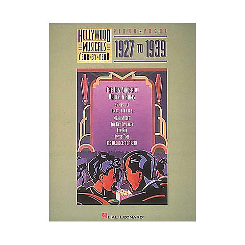 Hal Leonard Hollywood Musicals Year by Year - 1927 to 1939 Piano/Vocal/Guitar Songbook