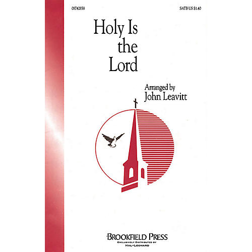 Brookfield Holy Is the Lord (SATB) SATB arranged by John Leavitt