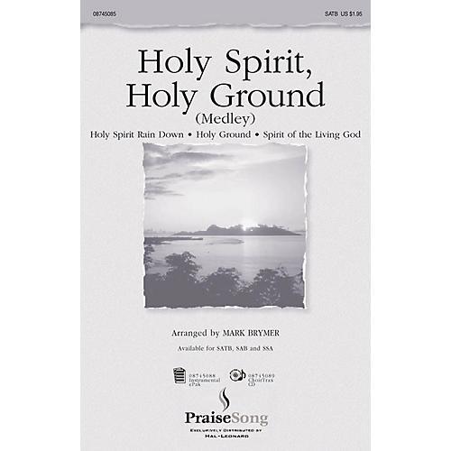 PraiseSong Holy Spirit, Holy Ground (Medley) IPAKCO Arranged by Mark Brymer