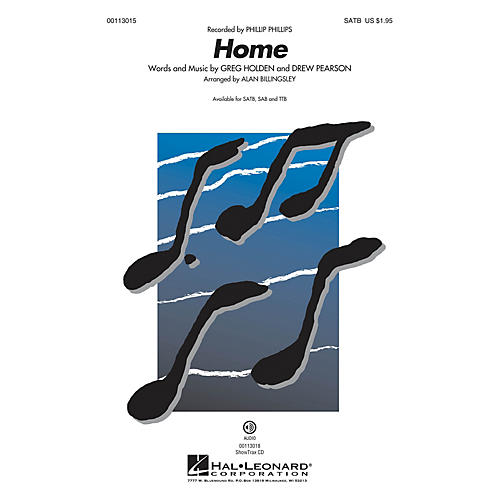 Hal Leonard Home (ShowTrax CD) ShowTrax CD by Phillip Phillips Arranged by Alan Billingsley