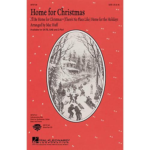 Hal Leonard Home for Christmas (Medley) SATB arranged by Mac Huff