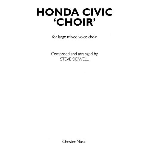Chester Music Honda Civic Choir (Large Mixed Voice Choir) SATB Composed by Steve Sidwell