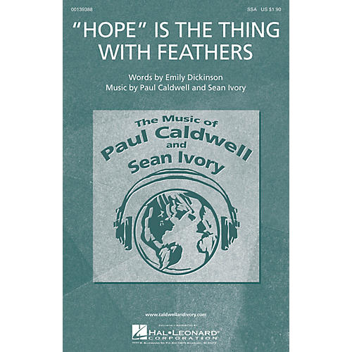 Caldwell/Ivory Hope Is the Thing with Feathers SSA composed by Paul Caldwell