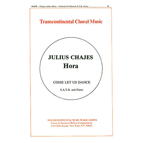 Transcontinental Music Hora (Come Let Us Dance) SATB composed by Julius Chajes